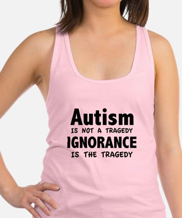 Autism Is Not A Tragedy Racerback Tank Top