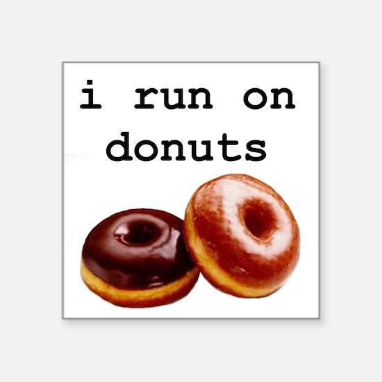 i run on donuts Rectangle Sticker
