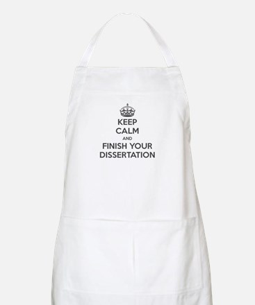 Keep Calm and Finish Your Dissertation Apron