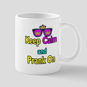 Crown Sunglasses Keep Calm And Prank On Mug