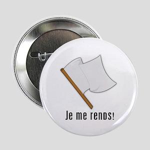 Je Me Rends (I Surrender) Button