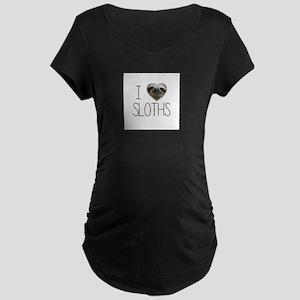 i love sloths Maternity T-Shirt
