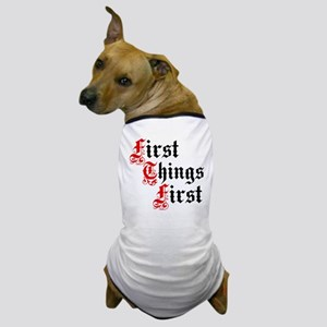 First Things First Dog T-Shirt