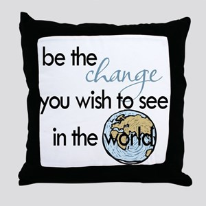 Be the change2 Throw Pillow