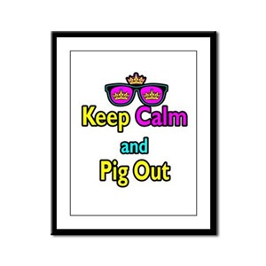 Crown Sunglasses Keep Calm And Pig Out Framed Pane
