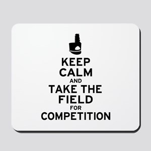 Keep Calm & Take the Field Mousepad