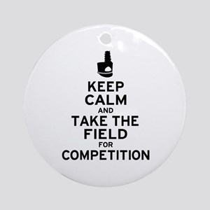 Keep Calm & Take the Field Ornament (Round)