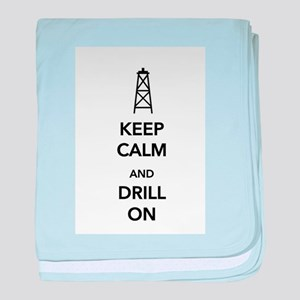 Keep Calm and Drill On baby blanket