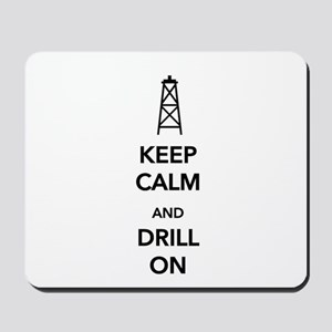 Keep Calm and Drill On Mousepad