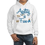 Agility is Fun Hooded Sweatshirt
