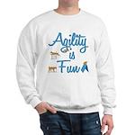 Agility is Fun Sweatshirt