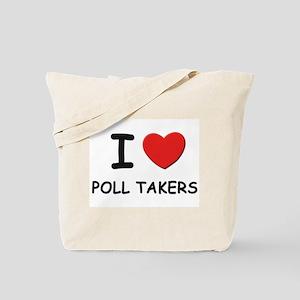 I love poll takers Tote Bag