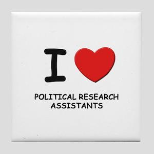 I love political research assistants Tile Coaster