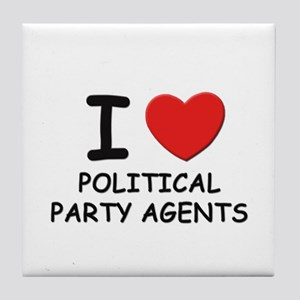 I love political party agents Tile Coaster