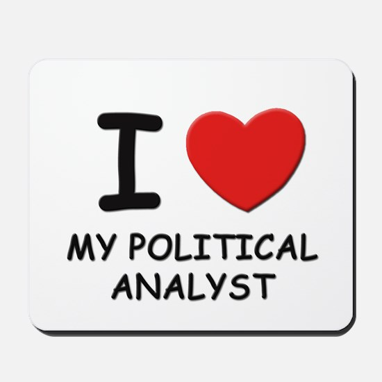 I love political analysts Mousepad