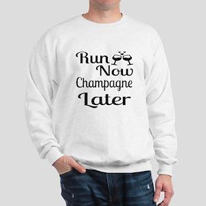 Run Now Champagne Later Sweatshirt