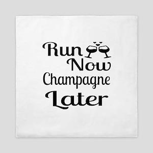 Run Now Champagne Later Queen Duvet