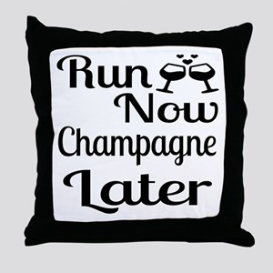 Run Now Champagne Later Throw Pillow