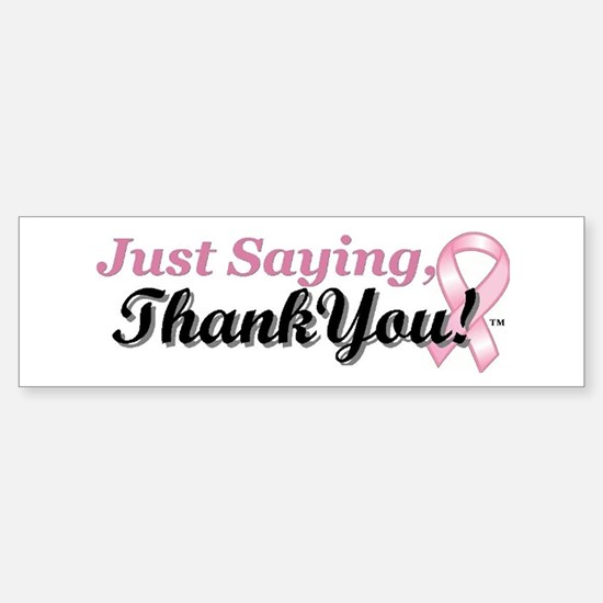 Just Saying, Thank You! Sticker (Bumper)