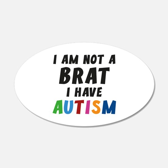 I Have Autism 22x14 Oval Wall Peel