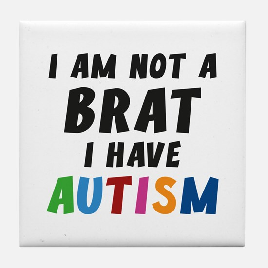 I Have Autism Tile Coaster
