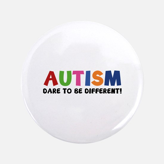 """Autism Dare To Be Different! 3.5"""" Button"""