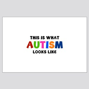 This is what Autism looks like Large Poster