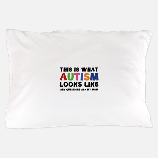 This is what Autism looks like Pillow Case