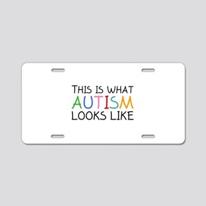 This is what Autism looks like Aluminum License Pl