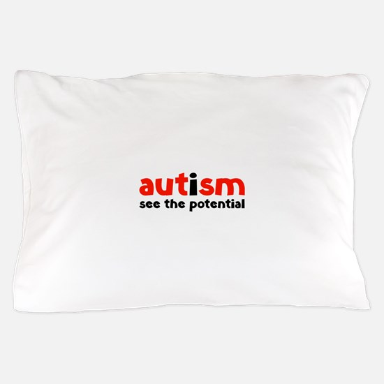 Autism See The Potential Pillow Case