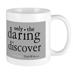 Only The Daring Discover Mug