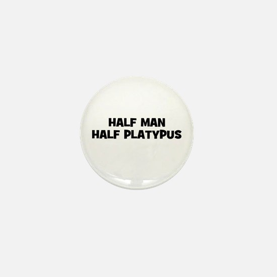 Half Man~Half Platypus Mini Button