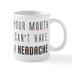 Mouth Headache Mug