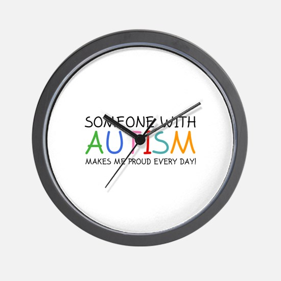 Someone With Autism Makes Me Proud Every Day! Wall