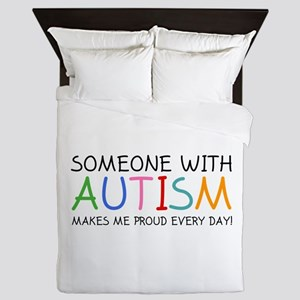 Someone With Autism Makes Me Proud Every Day! Quee