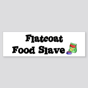 Flatcoat FOOD SLAVE Bumper Sticker