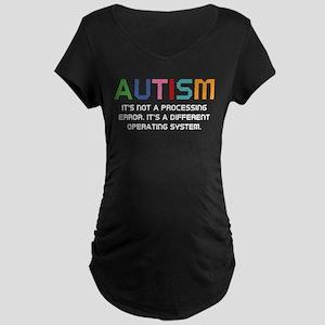 Autism Operating System Maternity Dark T-Shirt