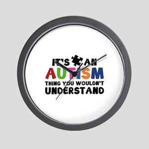 It's An Autism Thing You Wouldn't Understand Wall