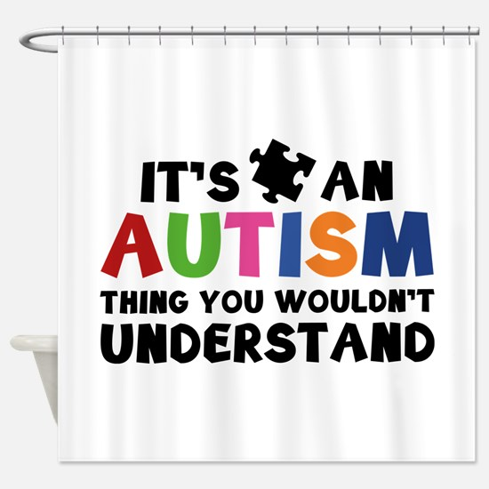 It's An Autism Thing You Wouldn't Understand Showe