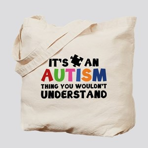 It's An Autism Thing You Wouldn't Understand Tote