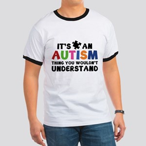 It's An Autism Thing You Wouldn't Understand Ringe