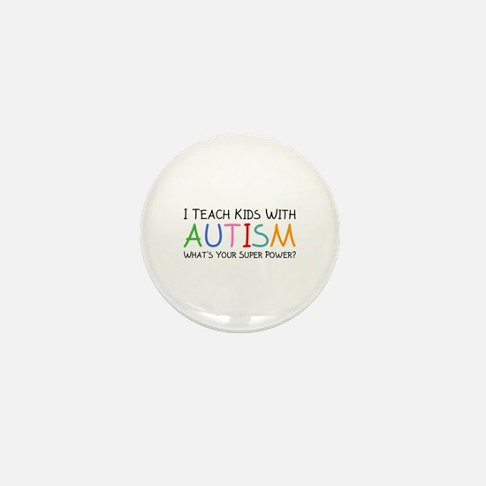 I Teach Kids With Autism Mini Button