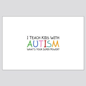 I Teach Kids With Autism Large Poster