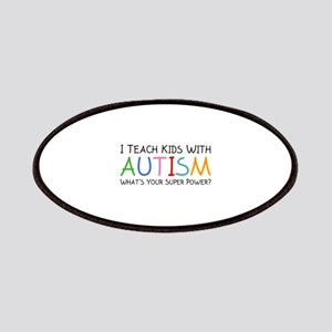 I Teach Kids With Autism Patches