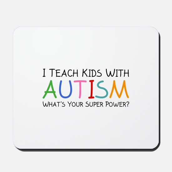 I Teach Kids With Autism Mousepad