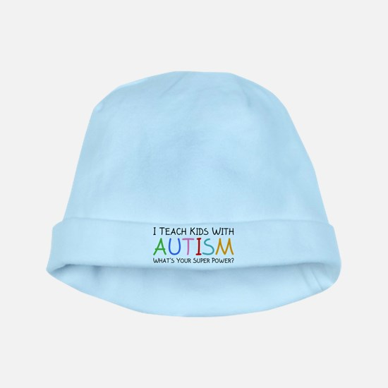 I Teach Kids With Autism baby hat