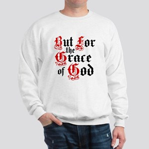 But For The Grace Sweatshirt