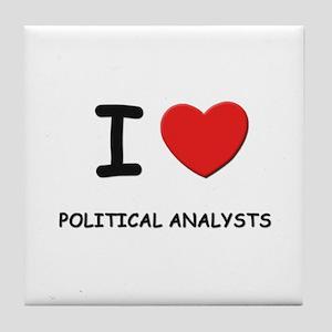 I love political analysts Tile Coaster