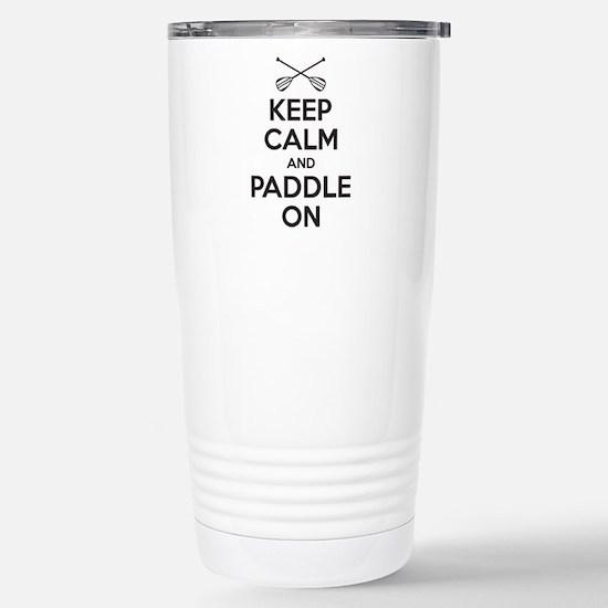 Keep Calm Paddle On Travel Mug