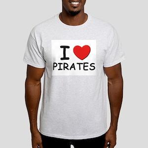 I love pirates Ash Grey T-Shirt
